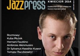 Roch Siciński zaprasza do lektury najnowszego JazzPRESS - jazzkwiecien